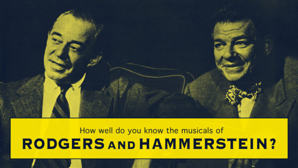 QUIZ: How Well Do You Know the Musicals of Rodgers and Hammerstein?