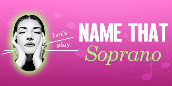 QUIZ: Name That Soprano!