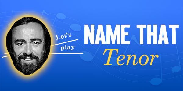 QUIZ: Name That Tenor!