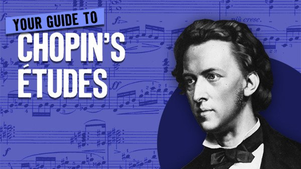Your Guide to Chopin's Études