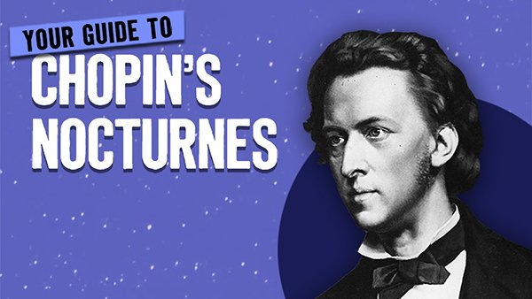 Your Guide to Chopin's Nocturnes