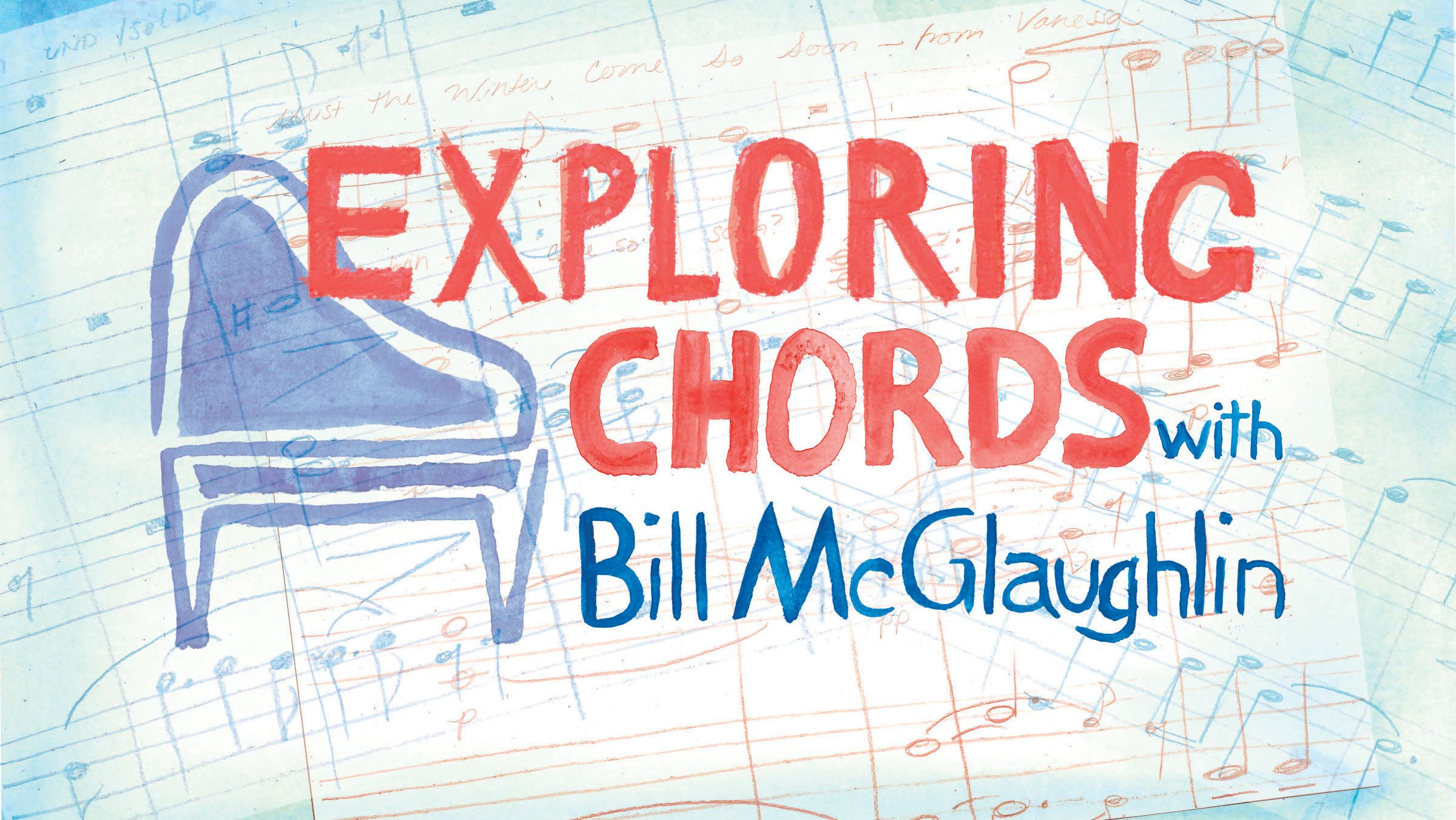 Exploring Chords with Bill McGlaughlin