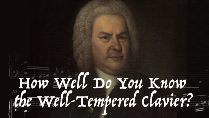 How well do you know the well-tempered clavier?