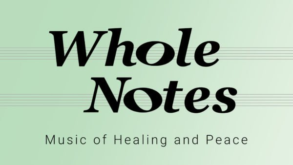 Whole Notes: Music of Healing and Peace