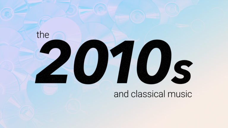 classical music decade in review