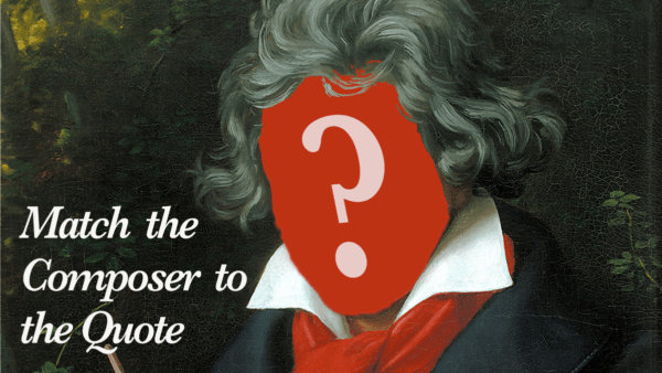 Roasts and Boasts: Match the Composer To The Quote [QUIZ]