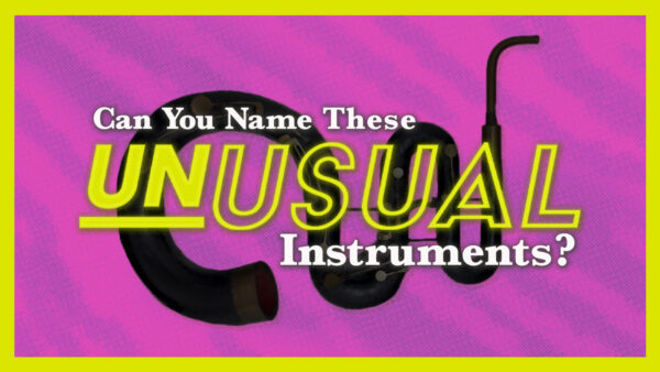 Can You Name These Unusual Instruments? [Quiz]
